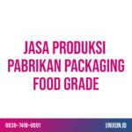 jasa produksi pabrikan packaging food grade