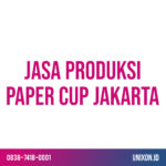 jasa produksi paper cup jakarta